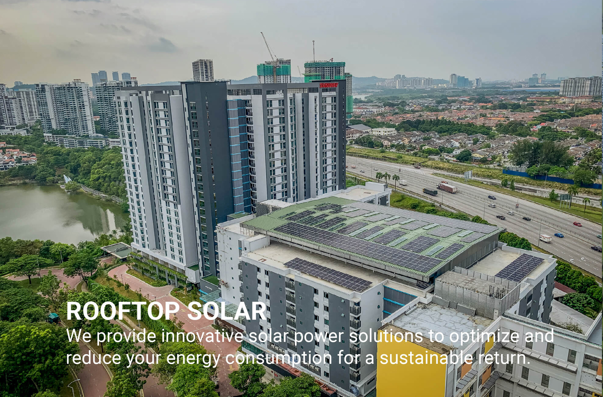 We provide innovative solar power solutions to optimize and reduce your energy consumption for a sustainable return.