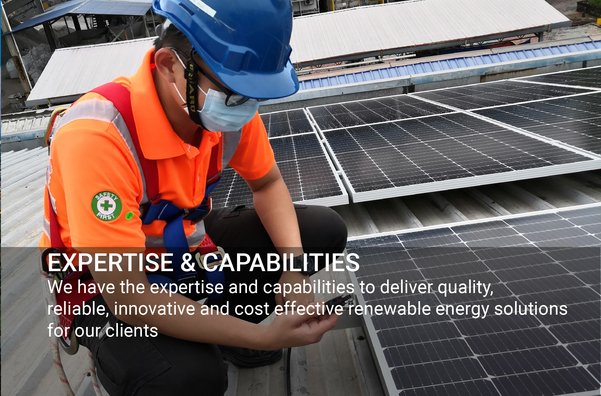 We have the expertise and capabilities to deliver quality, reliable, innovative and cost effective renewable energy solutions for our clients